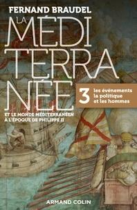 Fernand Braudel - La Méditerranée et le monde méditerranéen à l'époque de Philippe II - Tome 3 - 3. Les événements, la politique et les hommes.