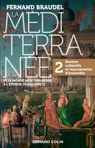 Fernand Braudel - La Méditerranée et le monde méditerranéen au temps de Philippe II - Tome 2 - 2. Destins collectifs et mouvements d'ensemble.