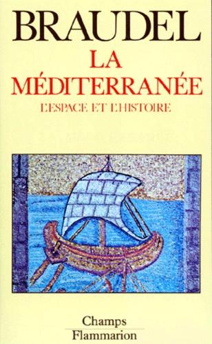 Fernand Braudel - La Méditerranée. - L'espace et l'Histoire.