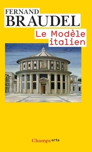 Fernand Braudel - Le Modèle italien.