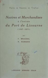Fernand Braudel et Ruggiero Romano - Navires et marchandises à l'entrée du port de Livourne : 1547-1611.