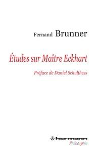 Fernand Brunner - Etudes sur Maître Eckhart.