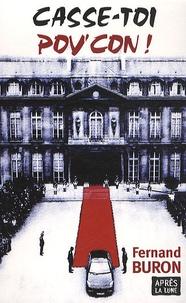 Fernand Buron - Casse-toi pov'con ! - Le livre qui congédie Sarkozy.