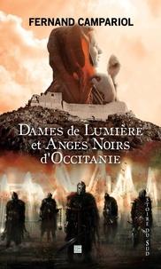 Fernand Campariol - Dames de lumière et anges noirs d'Occitanie - Le Lauragais au temps de l'Inquisition.