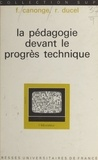 Fernand Canonge et René Ducel - La pédagogie devant le progrès technique.