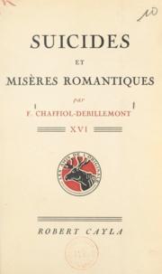 Fernand Chaffiol-Debillemont et Paul Baudier - Suicides et misères romantiques.