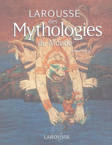 Fernand Comte - Larousse des mythologies du monde.