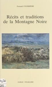 Fernand Courrière et Jean-Pierre Piniès - Récits et traditions de la Montagne noire.