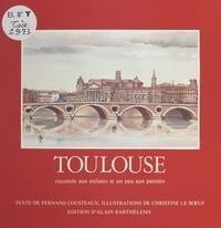 Fernand Cousteaux - Toulouse racontée aux enfants et un peu aux parents.