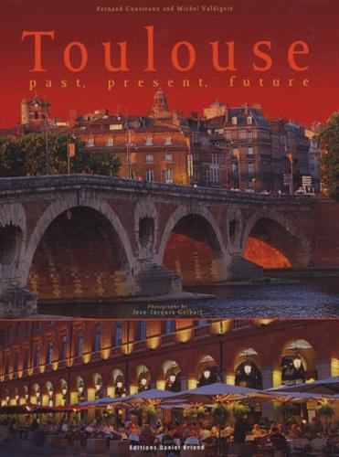 Fernand Cousteaux - Toulouse - Past, present, future.