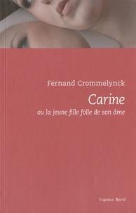 Fernand Crommelynck - Carine ou la jeune fille folle de son âme.