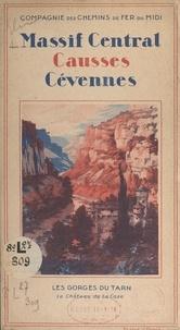 Fernand Cuvelier et  Compagnie des chemins de fer d - Massif Central, Causses, Cévennes - Les gorges du Tarn, le château de La Caze.