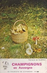 Fernand de Guerny et Michel Guillaumin - Les champignons en Auvergne.