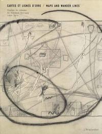 Fernand Deligny - Cartes et lignes d'erre - Traces du réseau de Fernand Deligny, 1969-1979.