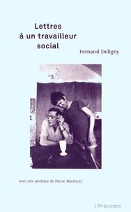 Fernand Deligny - Lettres à un travailleur social.