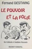 Fernand Destaing - Le Pouvoir et la Folie.