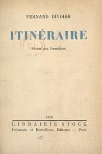 Fernand Divoire - Itinéraire - Poèmes avec parenthèses.