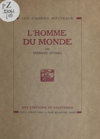 Fernand Divoire - L'homme du monde.