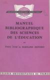 Fernand Dovero et Paul Juif - Manuel bibliographique des sciences de l'éducation.