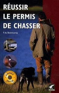 Fernand Du Boisrouvray - Réussir le permis de chasser 2010.