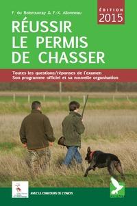 Réussir le permis de chasser - Fernand Du Boisrouvray |
