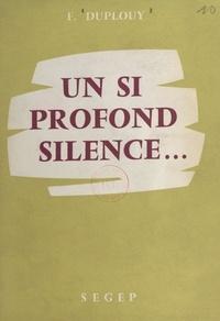 Fernand Duplouy - Un si profond silence....