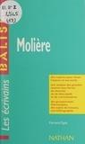 Fernand Egéa et Henri Mitterand - Molière - Des repères pour situer l'auteur, ses écrits, l'œuvre étudiée. Une analyse de l'œuvre sous forme de résumés et de commentaires. Une synthèse littéraire thématique. Des jugements critiques, des sujets de travaux, une bibliographie.