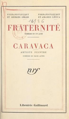 Fraternité. Comédie en un acte. Suivi de Caravaca, artiste peintre, comédie en trois actes