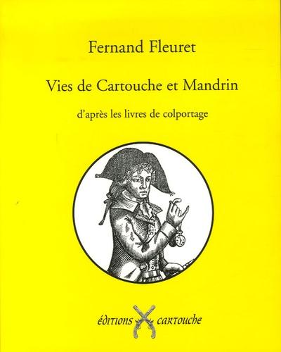 Fernand Fleuret - Vies de Cartouche et Mandrin - D'après les livres de colportage.