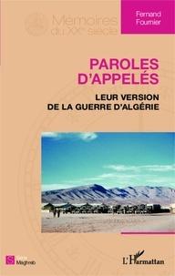 Fernand Fournier - Paroles d'appelés - Leur version de la guerre d'algérie.