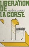Fernand Gambiez et  Michaux - Libération de la Corse.