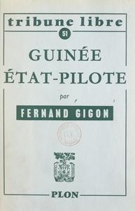 Fernand Gigon - Guinée, État-pilote.