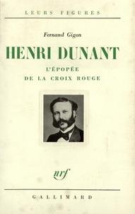 Fernand Gigon - Henri Dunant - L'épopée de la Croix-Rouge.