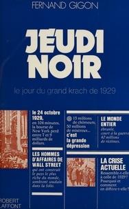 Fernand Gigon - Jeudi noir - Le jour du grand krach de 1929.