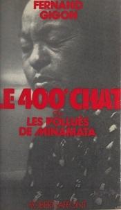 Fernand Gigon et André Kédros - Le 400e chat - Ou Les pollués du Minamata.
