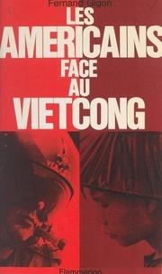 Fernand Gigon - Les Américains face au Vietcong.