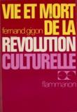 Fernand Gigon - Vie et mort de la révolution culturelle.
