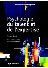 Fernand Gobet - Psychologie du talent et de l'expertise.