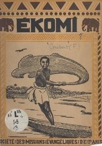 Fernand Grébert - Ekomi, histoire d'un écolier pahouin racontée par lui-même aux enfants d'Europe.