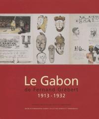 Le Gabon de Fernand Grébert. 1913-1932.pdf