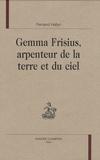 Fernand Hallyn - Gemma Frisius, arpenteur de la terre et du ciel.