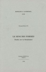 Fernand Hallyn - Le sens des formes - Etudes sur la Renaissance.