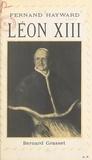 Fernand Hayward et Alfred Baudrillart - Léon XIII.