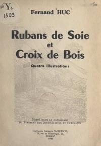 Fernand Huc - Rubans de soie et croix de bois - Quatre illustrations.