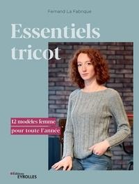 Fernand La Fabrique - Essentiels tricot - 12 modèles femme pour toute l'année.