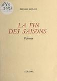 Fernand Laplaud - La fin des saisons.