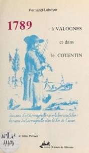 Fernand Leboyer et Gilles Perrault - 1789 à Valognes et dans le Cotentin.