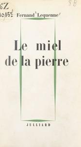 Fernand Lequenne - Le miel de la pierre.