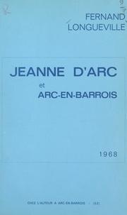 Fernand Longueville - Jeanne d'Arc et Arc-en-Barrois.
