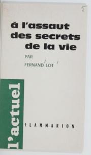Fernand Lot et Louis Gabriel-Robinet - À l'assaut des secrets de la vie.